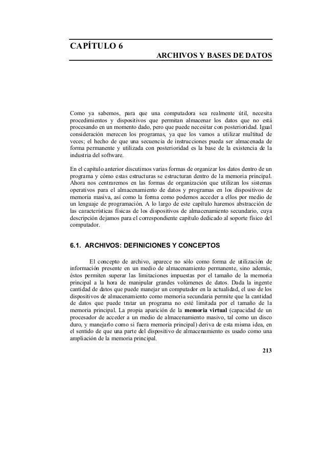 CAPÍTULO 6                                   ARCHIVOS Y BASES DE DATOSComo ya sabemos, para que una computadora sea realme...