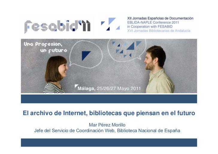 El archivo de Internet, bibliotecas que piensan en el futuro. Mar Pérez Morillo