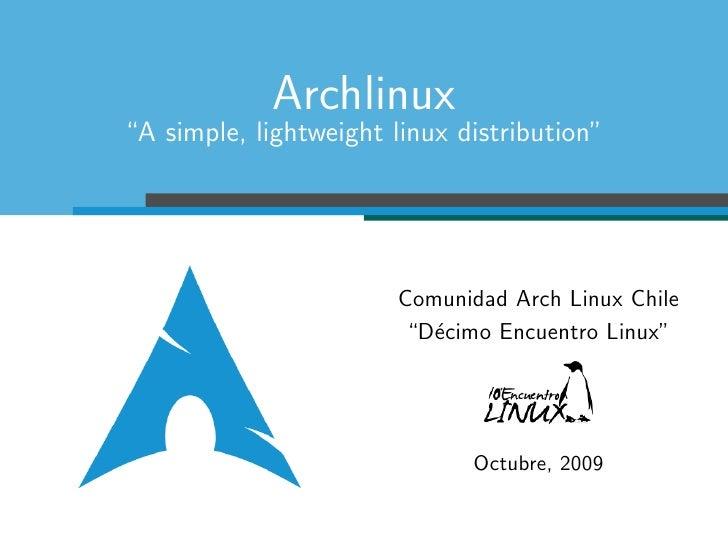 "Archlinux ""A simple, lightweight linux distribution""                            Comunidad Arch Linux Chile                ..."