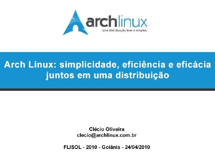 Arch Linux: simplicidade, eficiência e eficácia juntos em uma distribuição