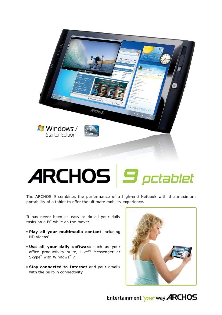 ARCHOS now introduces a revolutionary PC Tablet, the ARCHOS 9.    The ARCHOS 9 combines the performance of a high-end Netb...