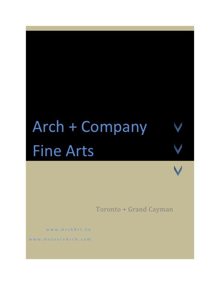 Arch + Company  Fine Arts                         Toronto + Grand Cayman       www.ArchArt.Ca  www.AntonioArch.com