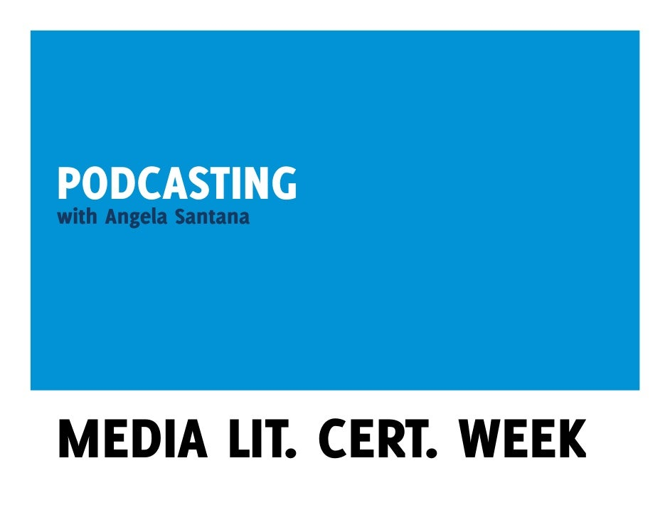 Podcasting - For Archdiocese of San Antonio Media Literacy Course