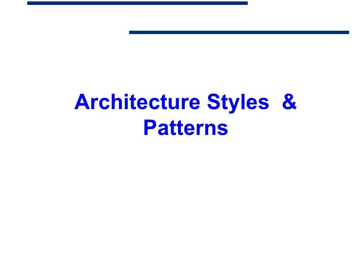 Architecture Styles &       Patterns