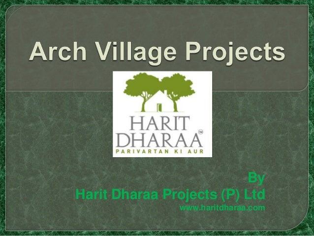 Arch Village Projects In shahpura NH-8 through www.haritdharaa.com