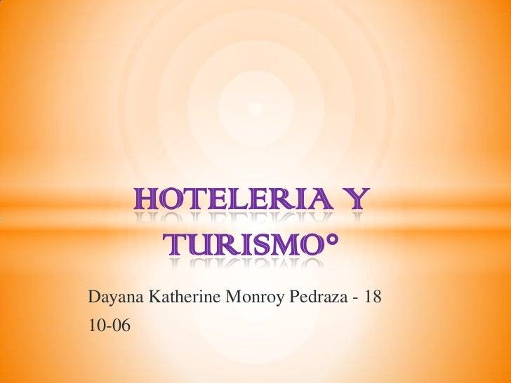 HOTELERIA Y         TURISMO°Dayana Katherine Monroy Pedraza - 1810-06