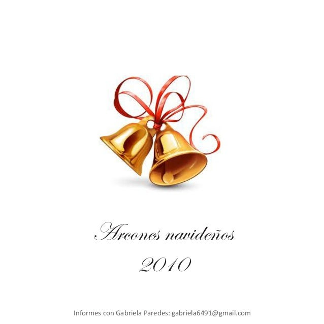 Arcones navideños 2010 Informes con Gabriela Paredes: gabriela6491@gmail.com