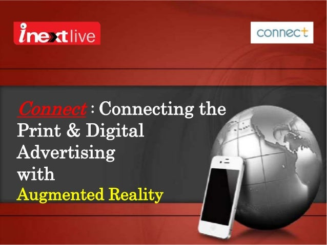 Connect : Connecting the Print & Digital Advertising with Augmented Reality