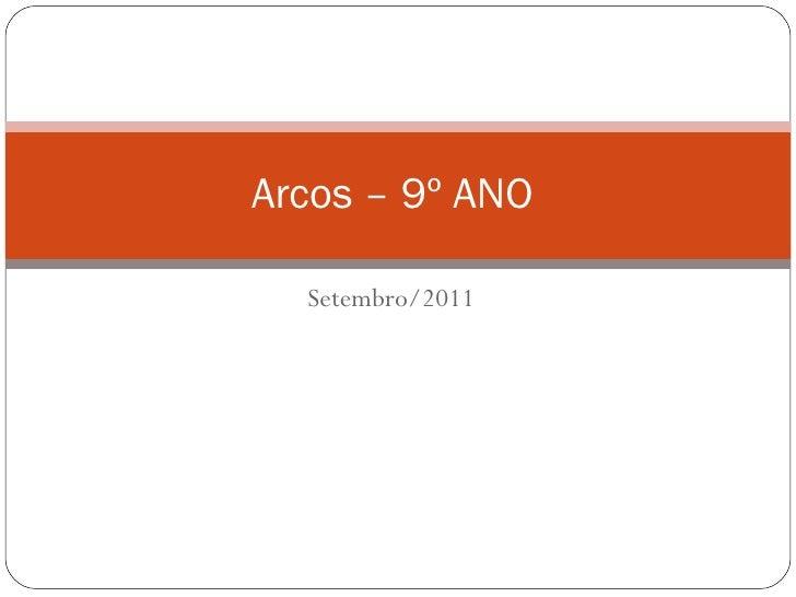 Setembro/2011 Arcos – 9º ANO