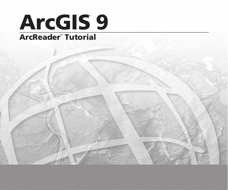 ArcGIS 9                ®ArcReader Tutorial         ™