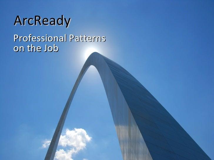 ArcReady - Professional Patterns On The Job