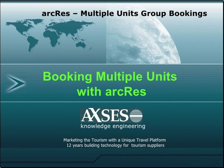 knowledge engineering arcRes – Multiple Units Group Bookings Marketing the Tourism with a Unique Travel Platform  12 years...