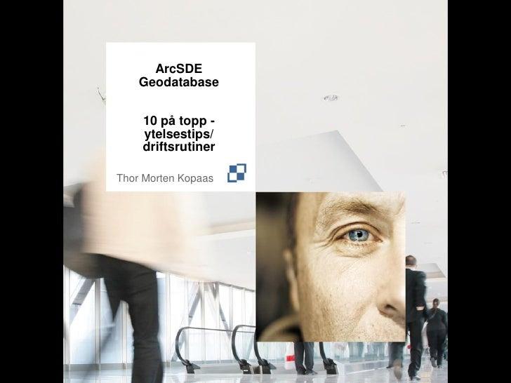 ArcSDE geodatabase 10 på topp ytelsestips og driftsrutiner