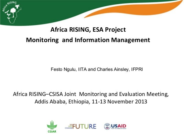 Africa RISING, ESA Project Monitoring and Information Management  Festo Ngulu, IITA and Charles Ainsley, IFPRI  Africa RIS...