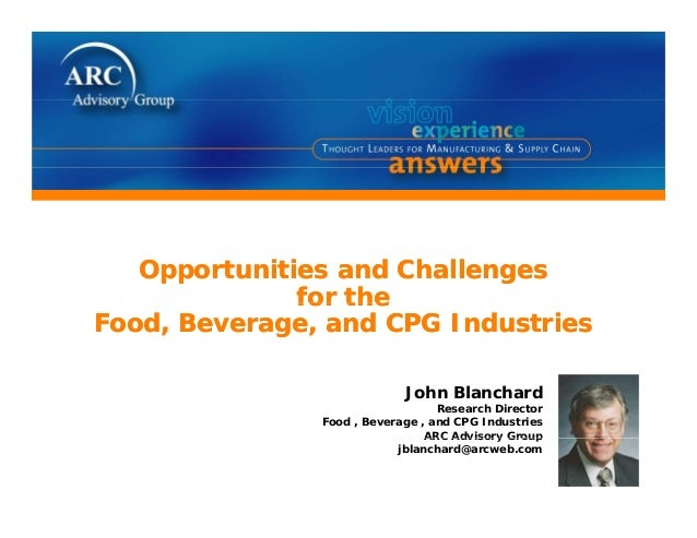 Opportunities and Challengesfor theOpportunities and Challengesfor thefor theFood, Beverage, and CPG Industriesfor theFood...