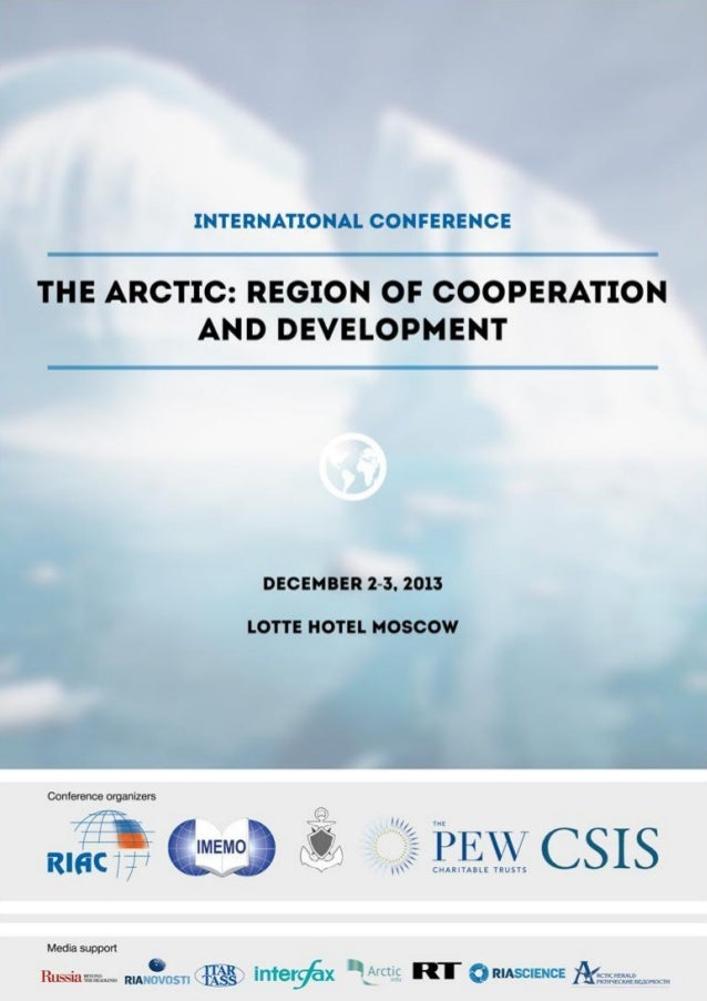 2  PROGRAM INTERNATIONAL CONFERENCE  The Arctic: Region of Development and Cooperation DECEMBER 2 (Monday) 09:00-10:00  Re...