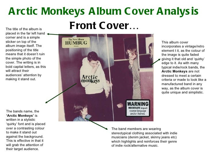 Arctic Monkeys Album Cover Analysis Front Cover… The band members are wearing stereotypical clothing associated with indie...