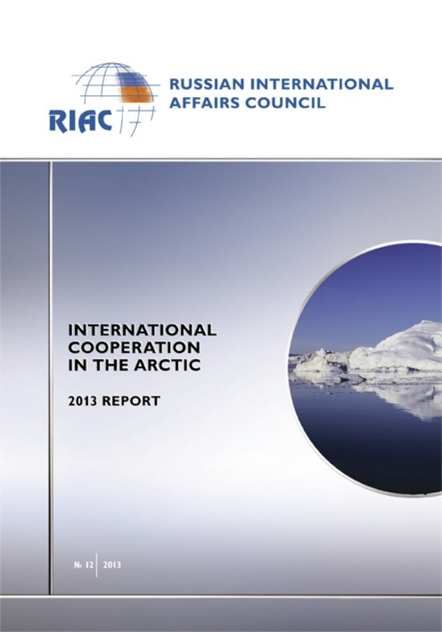 International Cooperation in the Arctic. 2013 Report