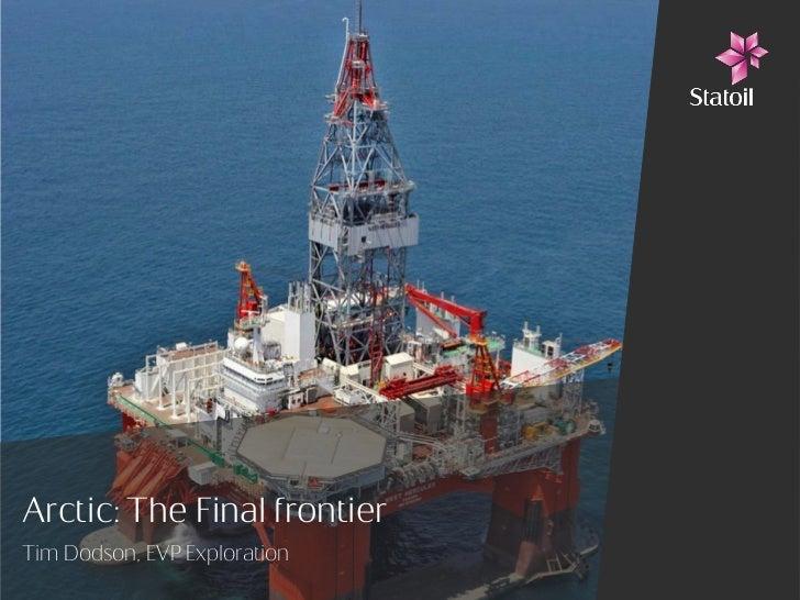Arctic: The Final frontierTim Dodson, EVP Exploration