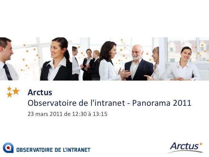 ArctusObservatoire de lintranet - Panorama 201123 mars 2011 de 12:30 à 13:15