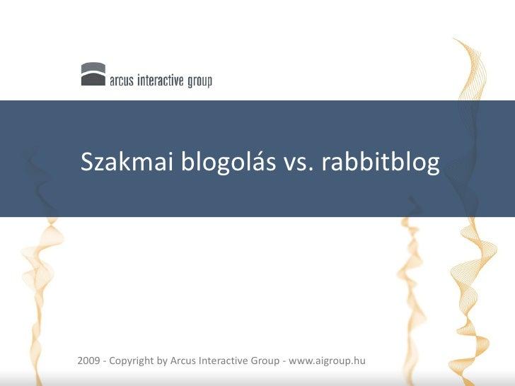 Szakmai blogolás vs. rabbitblog