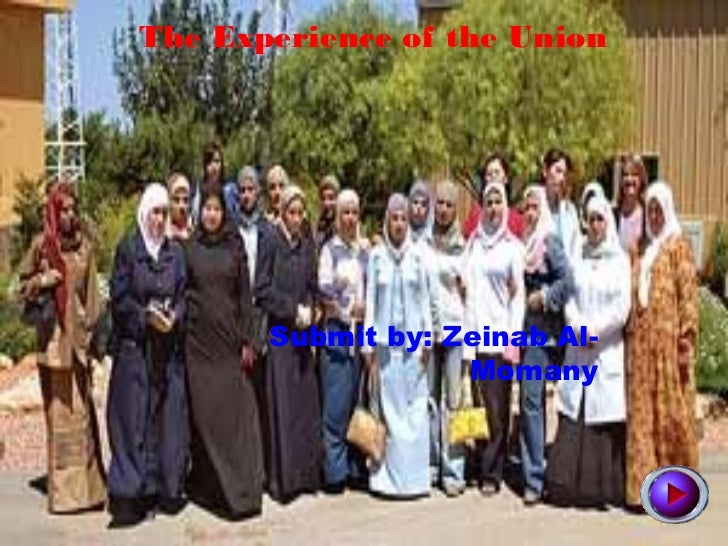The Experience of the Union       Submit by: Zeinab Al-                   Momany