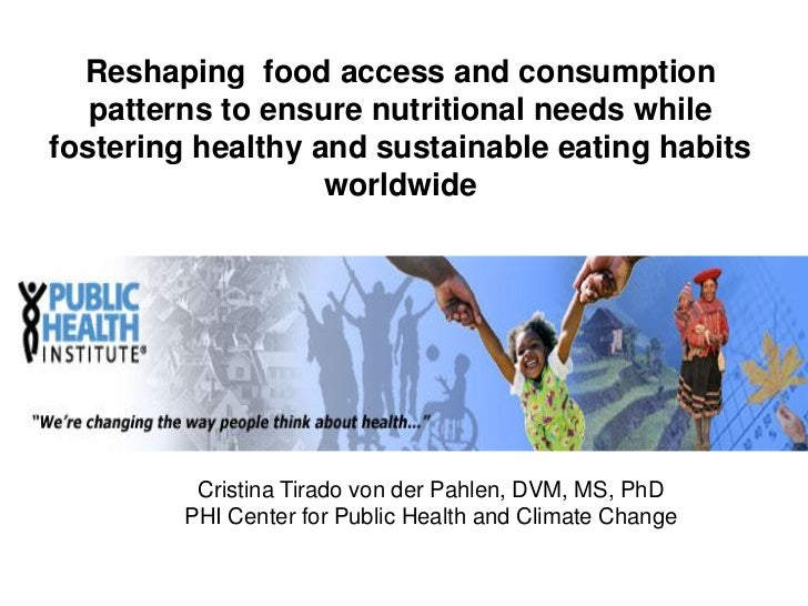 Reshaping food access and consumption   patterns to ensure nutritional needs whilefostering healthy and sustainable eating...