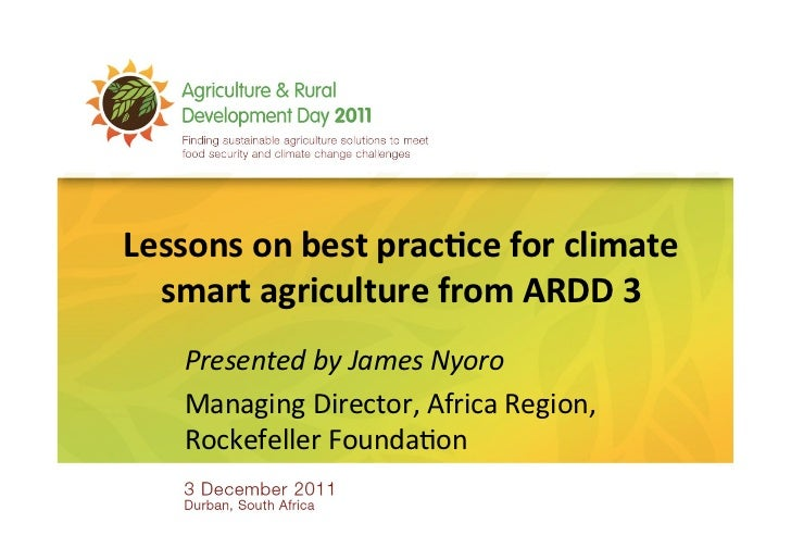 Lessons	  on	  best	  prac-ce	  for	  climate	    smart	  agriculture	  from	  ARDD	  3	  	       Presented	  by	  James	 ...