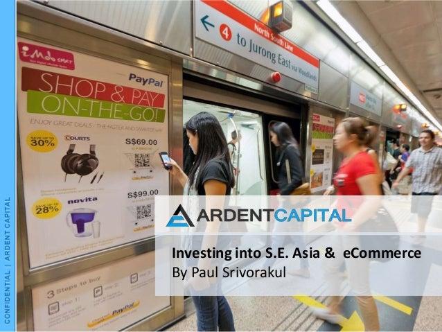 Investing into S.E. Asia & eCommerceBy Paul Srivorakul
