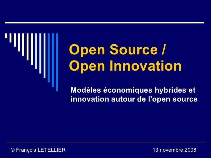 Open Source /                        Open Innovation                        Modèles économiques hybrides et               ...