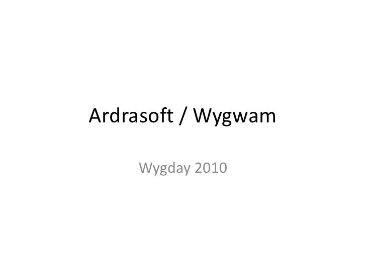 Ardrasoft / Wygwam<br />Wygday 2010<br />