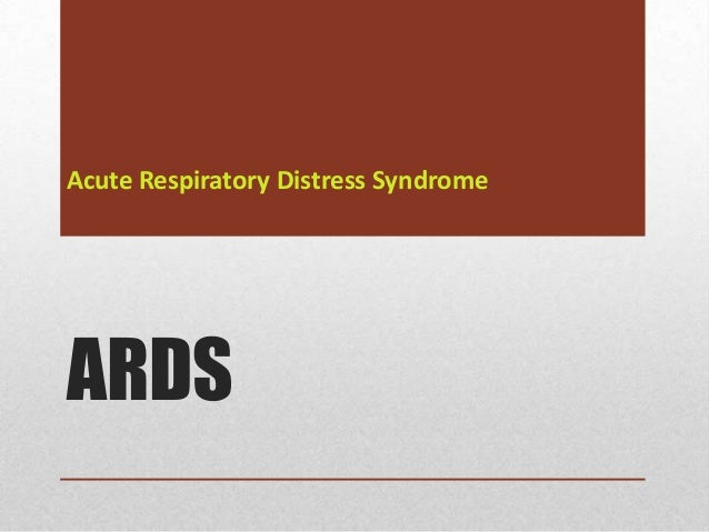 Acute Respiratory Distress SyndromeARDS