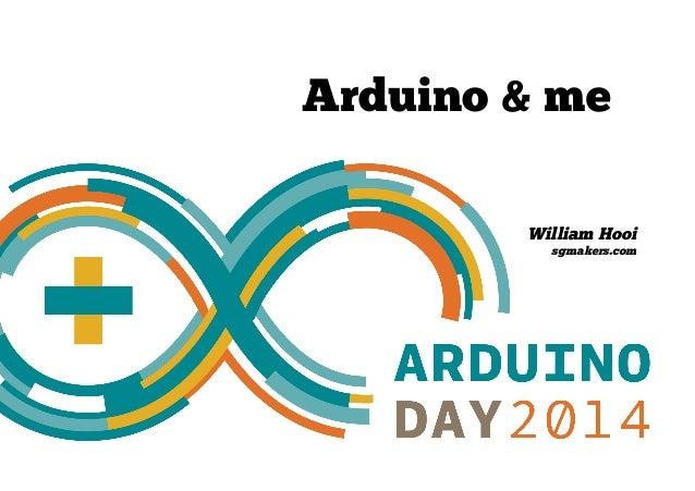Arduino & me William Hooi sgmakers.com
