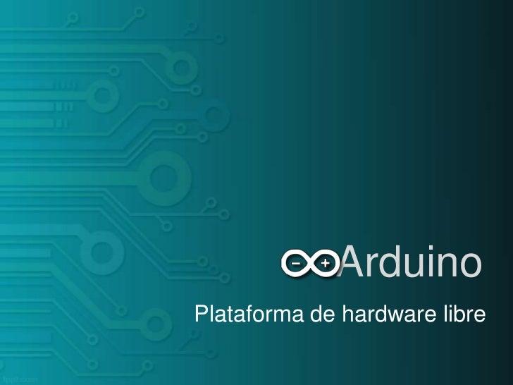 ArduinoPlataforma de hardware libre