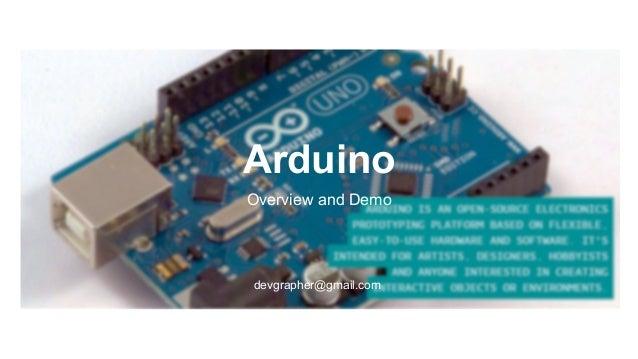 Arduino Overview and Demo devgrapher@gmail.com