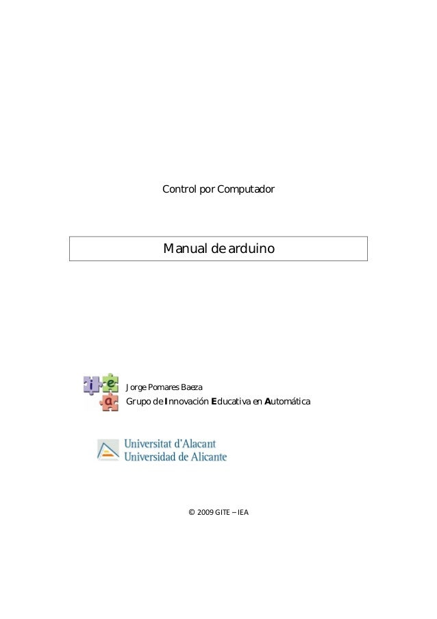 Control por Computador   Manual de arduino        Jorge Pomares Baeza Grupo de Innovación Educativa...
