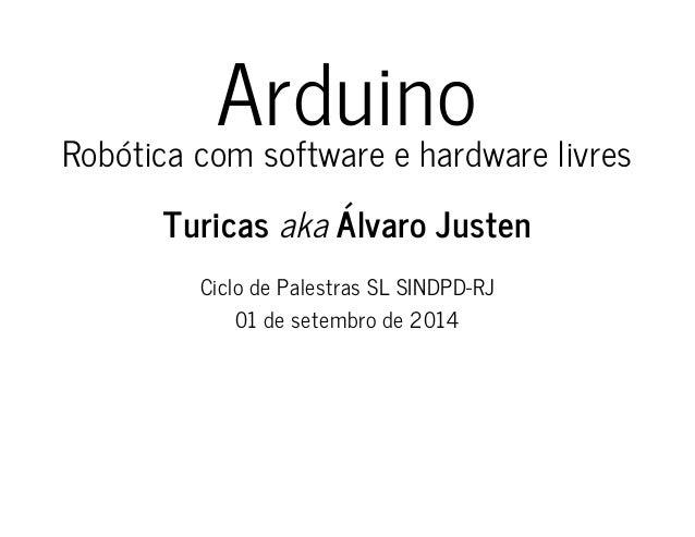 Arduino: Robótica com Software e Hardware livres (2014)