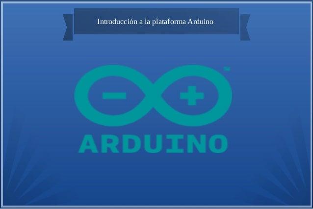 Introducción a la plataforma Arduino