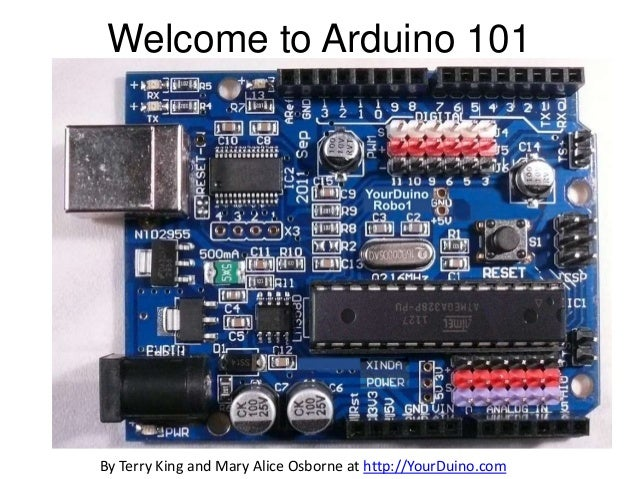 Welcome to Arduino 101By Terry King and Mary Alice Osborne at http://YourDuino.com