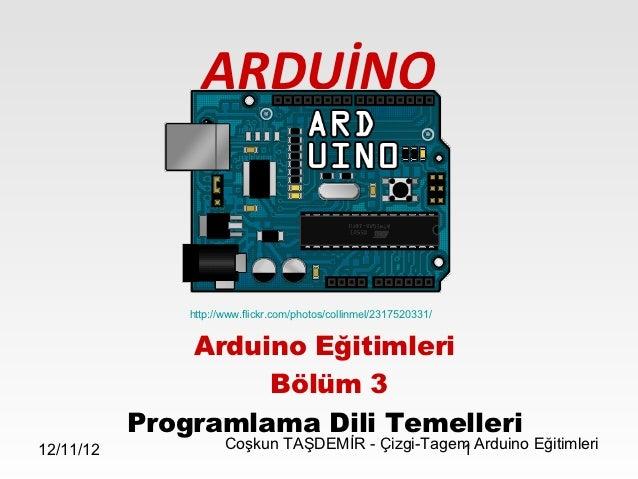 ARDUİNO               http://www.flickr.com/photos/collinmel/2317520331/               Arduino Eğitimleri                 ...