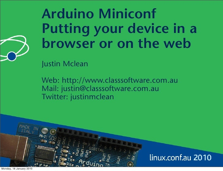 Arduino Miniconf                           Putting your device in a                           browser or on the web       ...