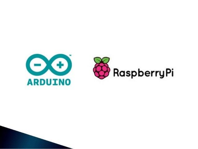 Introduction to Arduino & Raspberry Pi