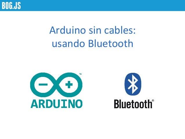 Arduino sin cables: usando Bluetooth
