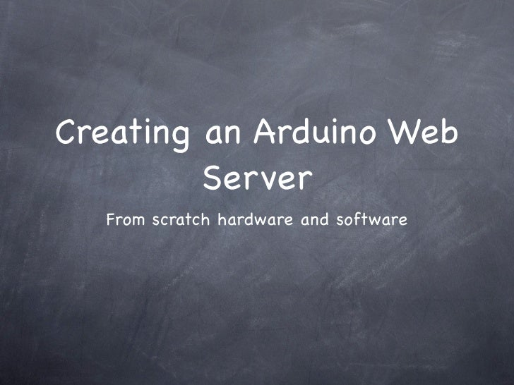 Creating an Arduino Web Server from scratch hardware and software