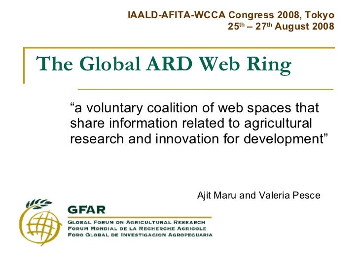 "The Global ARD Web Ring "" a voluntary coalition of web spaces that share information related to agricultural research and ..."