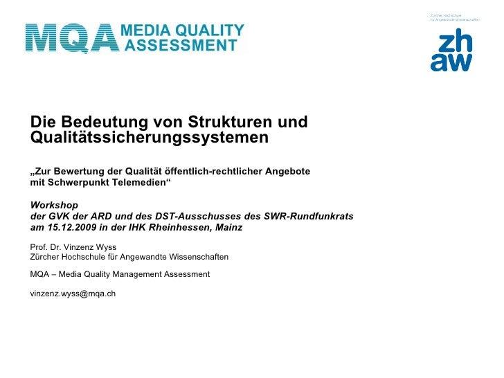 """<ul><li>Die Bedeutung von Strukturen und Qualitätssicherungssystemen  </li></ul><ul><li>"""" Zur Bewertung der Qualität öffen..."""