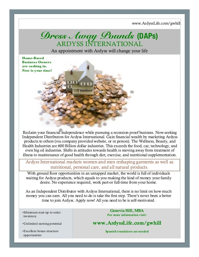www.ArdyssLife.com/gwhill ARDYSS INTERNATIONAL An appointment with Ardyss will change your life Reclaim your financial ind...