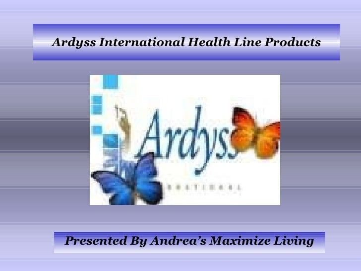 Ardyss International Health Line Products Presented By Andrea's Maximize Living