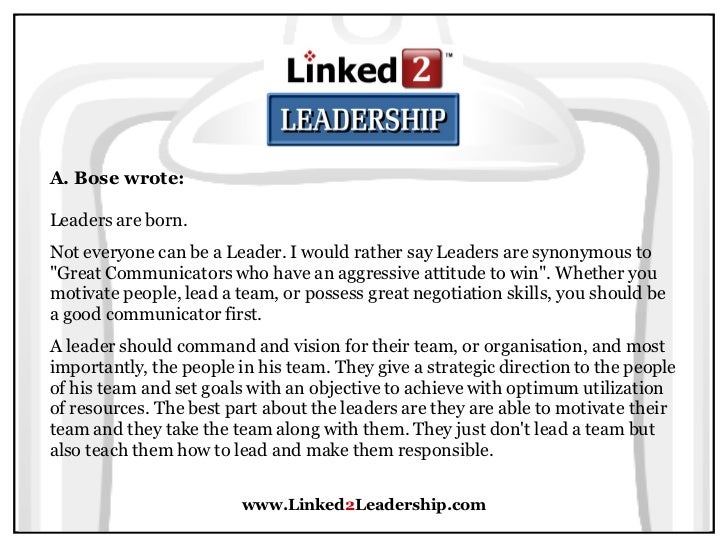 are great leaders born or made essay Essay on leadership illustrate your arguments by drawing on examples of leaders and relevant leadership theories.