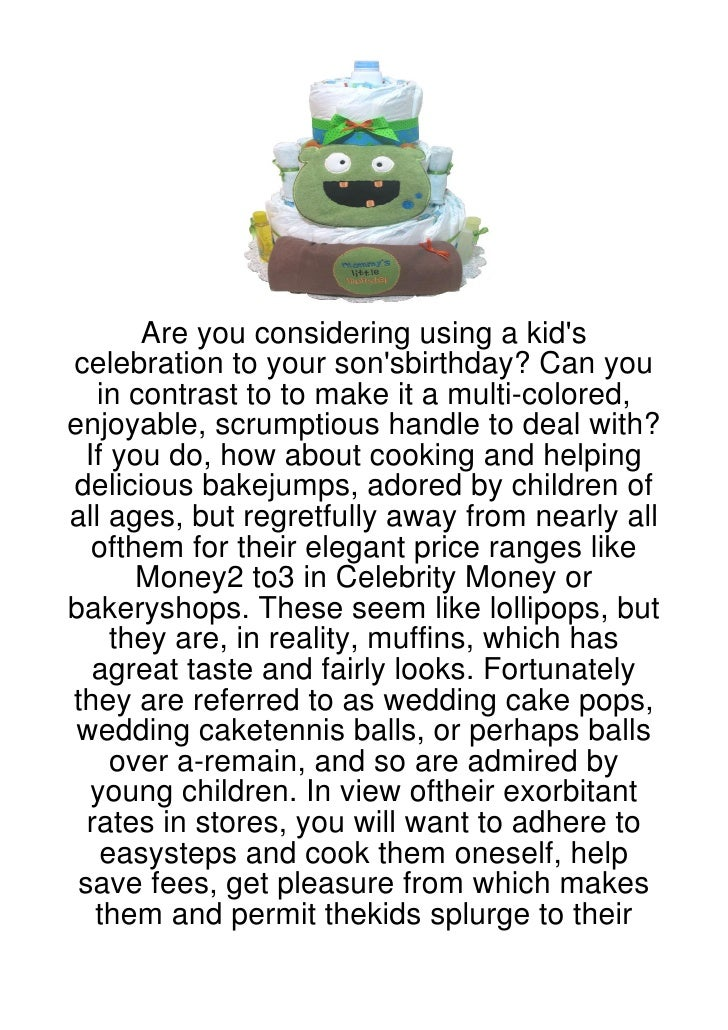 Are you considering using a kidscelebration to your sonsbirthday? Can you   in contrast to to make it a multi-colored,enjo...